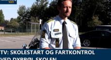 TV: Skolestart og fartkontrol ved Dybbøl Skole